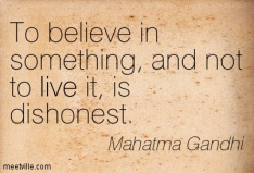 believe in something.not live it